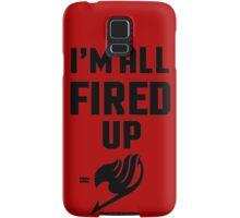 I'm All Fired Up - Black Samsung Galaxy Case/Skin