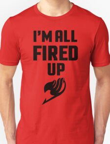I'm All Fired Up - Black T-Shirt