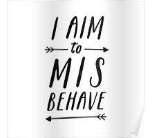 Aim To Misbehave Poster