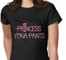 Princess Yoga Pants Womens Fitted T-Shirt