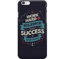 WORK HARD iPhone Case/Skin