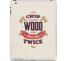 CHOP YOUR OWN WOOD iPad Case/Skin
