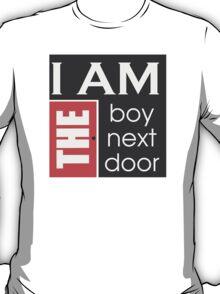 I am the boy next door  T-Shirt