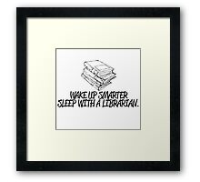 wake up smarter sleep with a librarian Framed Print
