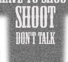 The Good The Bad And The Ugly - When You Have To Shoot, Shoot, Don't Talk Sticker