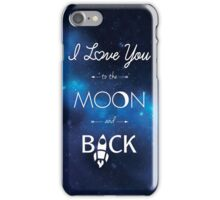 I ♥ You to the Moon and Back iPhone Case/Skin