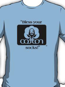 Bless your cotton socks! T-Shirt