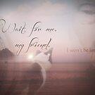 Wait for me by Christina Brundage
