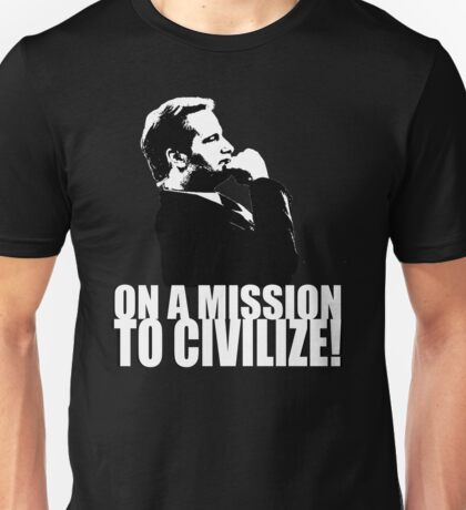 On a Missions to Civilize! Unisex T-Shirt