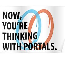 Now, you're thinking with portals Poster