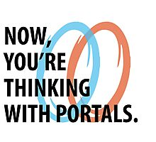 Now, you're thinking with portals Photographic Print