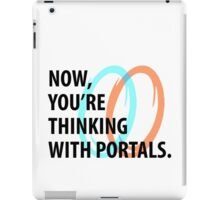 Now, you're thinking with portals iPad Case/Skin