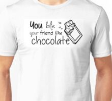 You Bite Your Friend Like Chocolate The 1975 Lyrics Unisex T-Shirt