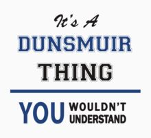 It's a DUNSMUIR thing, you wouldn't understand !! by thinging