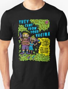 They Came From Your Vagina Unisex T-Shirt