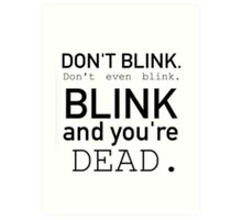 Blink and you're dead. Art Print
