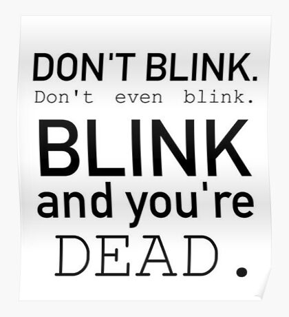 Blink and you're dead. Poster