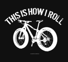 'This is How I Roll Fat Bike' T-Shirts, Hoodies, Accessories and Gifts T-Shirt