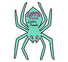 Love Your Spider Friends Photographic Print