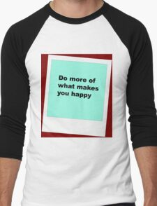 Do more of what makes you happy Men's Baseball ¾ T-Shirt