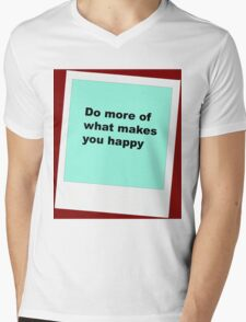 Do more of what makes you happy Mens V-Neck T-Shirt