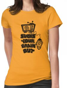 t.v. sucks your brain out Womens Fitted T-Shirt