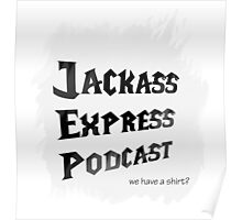 """Jackass Express Podcast """"Messy T"""" Poster"""