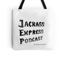 "Jackass Express Podcast ""Messy T"" Tote Bag"
