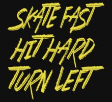Skate Fast Hit Hard Turn Left - Roller Derby - Yellow Typography by Kelmo