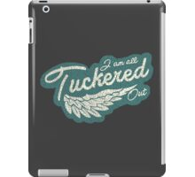 All Tuckered Out iPad Case/Skin