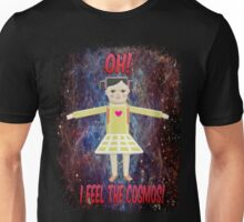 I feel the cosmos! Unisex T-Shirt