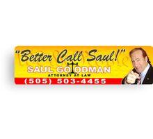 Better Call Saul - Bumper Sticker Canvas Print