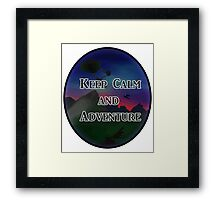 Keep Calm And Adventure Framed Print