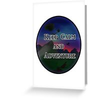 Keep Calm And Adventure Greeting Card