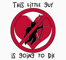 "Anti-Cupid ""This little guy is going to die"" Unisex T-Shirt"