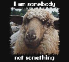 """""""I am somebody, not something"""" by rayemond"""