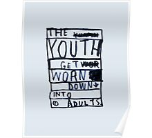 THE YOUTH GET WORN DOWN Poster