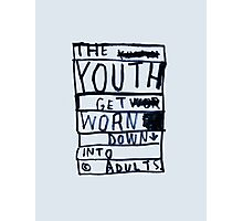 THE YOUTH GET WORN DOWN Photographic Print