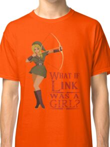 What if Link was a girl? Classic T-Shirt