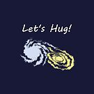 Let's Hug Colliding Galaxies by beerhamster