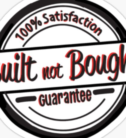 built not bought badge Sticker