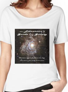 The Librarian's Guide to the Galaxy Women's Relaxed Fit T-Shirt