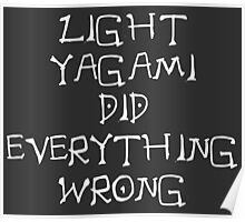 Light Yagami Did Everything Wrong Poster