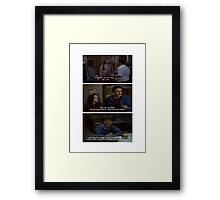 Freaks and Geeks Quote Shirt Framed Print