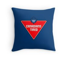 Canadians Tired Throw Pillow