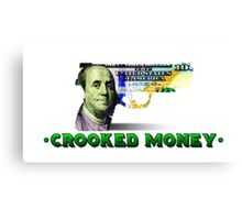 "NEW ""Crooked Money"" DESIGN! Canvas Print"