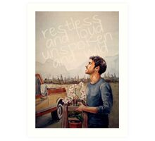 Restless and Loud Art Print