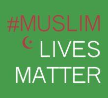 MUSLIM LIVES MATTER  T-Shirt