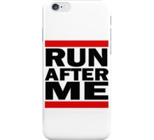 Run after me iPhone Case/Skin