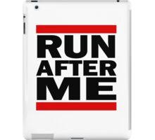 Run after me iPad Case/Skin